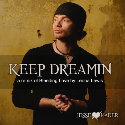 Jesse-mader-j.james-keep-dreamin-bleeding-love-leona-lewis