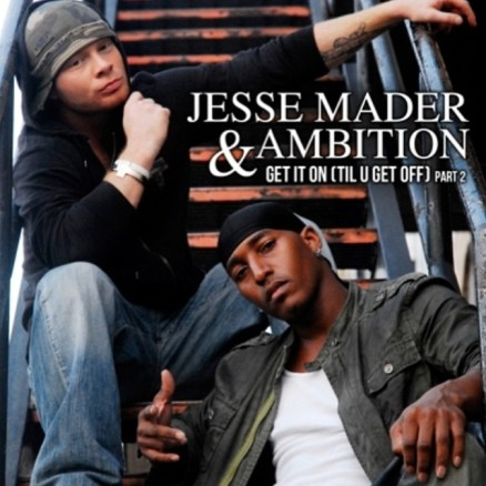 jesse-mader-ambition-get-it-on-til-u-get-off