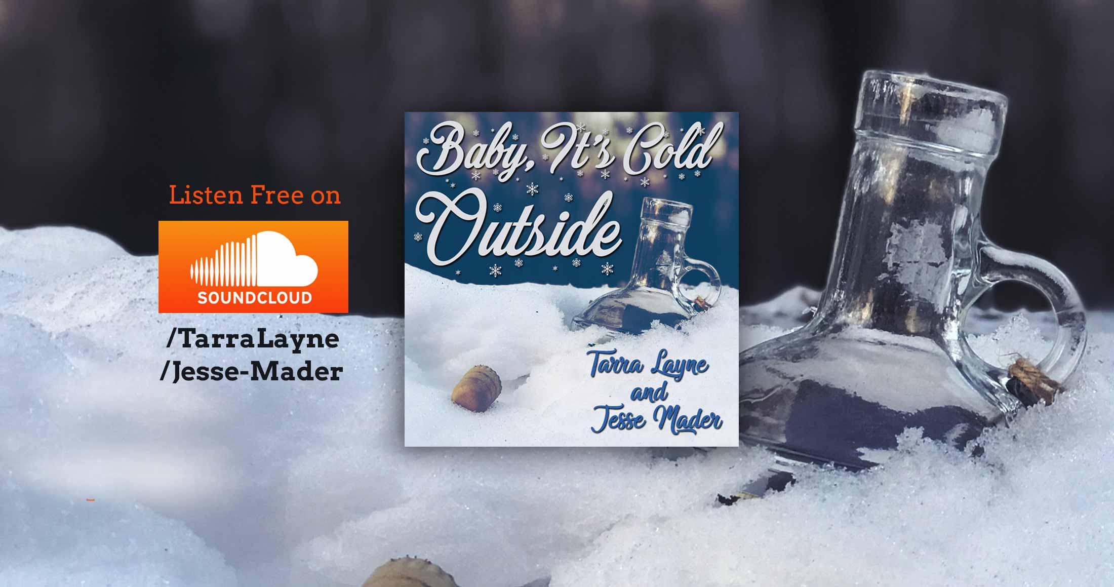 Tarra-Layne-jesse-Mader-Baby-its-Cold-Outside-horiz-slider-soundcloud