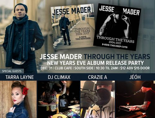 Jesse Mader – NYE Through the Years Album Release Party with special guests: Tarra Layne, DJ Climax, Crazie A and Jeoh